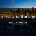 Stay Positive – Build Your Empire